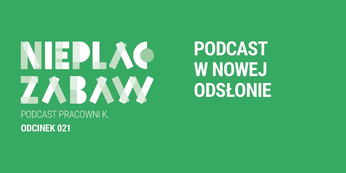 ODCINEK 021 | Podcast w nowej odsłonie