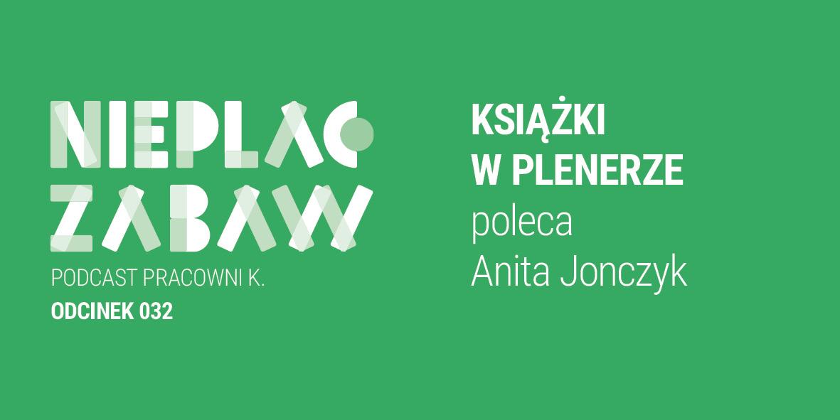 ODCINEK 032 | Książki w plenerze poleca Anita Jonczyk