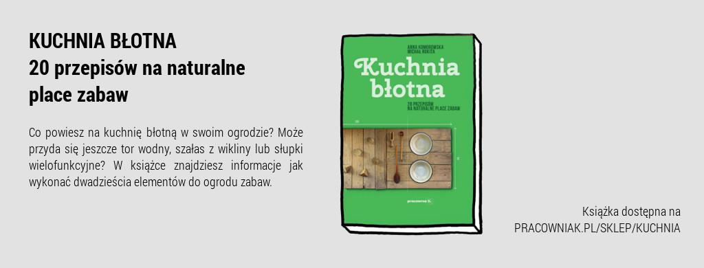 Książka Anny Komorowskiej Kuchnia błotna. 20 przepisów nanaturalne place zabaw